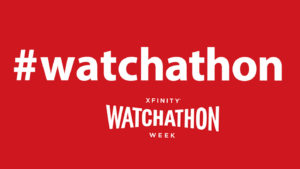 Comcast Launching 7th Annual 'Watchathon' TV, Movie VOD Extravaganza