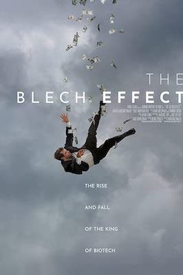 The Blech Effect: The Rise and Fall of the King of Biotech